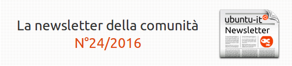 Newsletter italiana di Ubuntu-it N° 024.2016