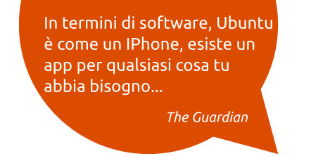 'In termini di software, Ubuntu è come un iPhone, esiste un app per qualsiasi cosa tu abbia bisogno... The Guardian